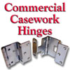 Hinges, Commercial Casework