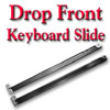 Drop Front Keyboard Slide