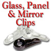 Glass, Panel & Mirror Clips