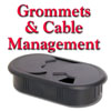 Grommets and Cable Management