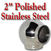 "2"" Polished Stainless Steel"