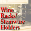 Wine and Stemware Racks