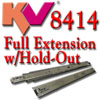 KV 8414 Full Extension with Hold-Out Feature