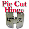 Pie-Cut Hinge